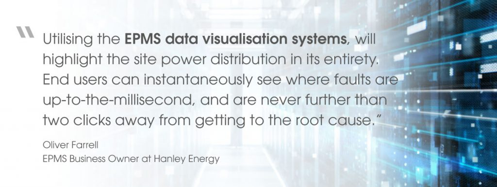 Quote from Oliver Farrell, EPMS Business Owner at Hanley Energy, on EPMS data visualisation systems