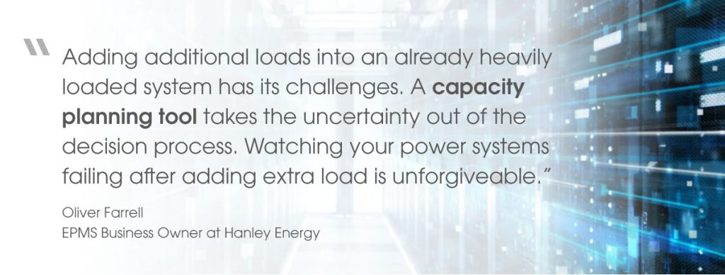 Quote from Oliver Farrell, EPMS Business Owner at Hanley Energy, on EPMS capacity planning tool