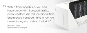 Quote from Bernard O'Reilly, Technical Sales Manager at Hanley Energy, on prefabricated modular rooms